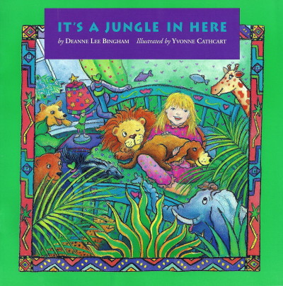 It's a Jungle in Here (by Deanne Lee Bingham) Second Story Press – 1995