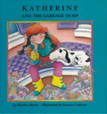 Katherine and the Garbage Dump (by Martha Morris)  Second Story Press - 1992